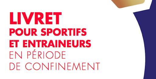 Le livret pour sportifs et entraîneurs en période de confinement